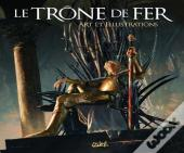 Le Trône De Fer ; Art Et Illustrations ; The Art Of Rr Martins