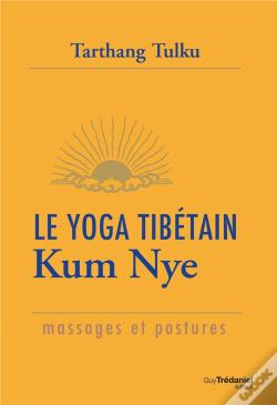 Wook.pt - Le Yoga Tibétain Kum Nye ; Massages Et Postures