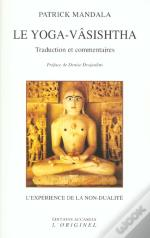 Le Yoga-Vasishtha ; Traduction Et Commentaires
