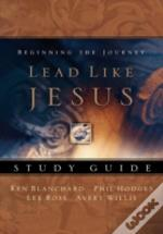 Lead Like Jesus Workbook