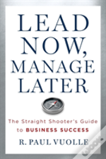 Lead Now, Manage Later