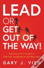Lead Or Get Out Of The Way!