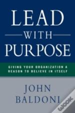 Lead With Purpose: Giving Your Organizat