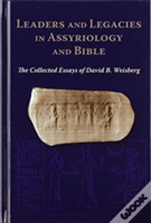 Leaders And Legacies In Assyriology And Bible