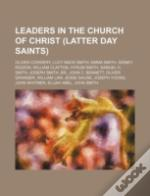 Leaders In The Church Of Christ (Latter Day Saints): Oliver Cowdery, Lucy Mack Smith, Emma Smith, Sidney Rigdon, William Clayton, Hyrum Smith