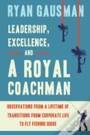 Leadership, Excellence, And A Royal Coachman