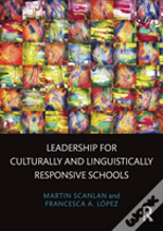 Leadership For Culturally And Linguistically Responsive Schools