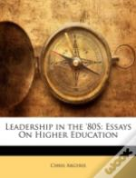 Leadership In The '80s: Essays On Higher
