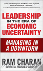 Leadership In The Era Of Economic Uncertainty: The New Rules For Getting The Right Things Done In Difficult Times