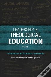 Leadership In Theological Education, Volume 1