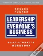 Leadership Is Everyone'S Businessparticipant Workbook