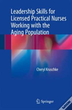 Wook.pt - Leadership Skills For Licensed Practical Nurses Working With The Aging Population