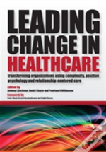 Leading Change In Healthcare