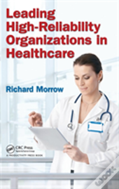 Leading High Reliability Organizations In Healthcare