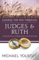 Leading The Way Through Judges And Ruth