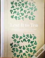 Leaf It To Tea