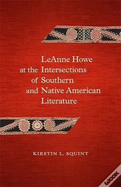Wook.pt - Leanne Howe At The Intersections Of Southern And Native American Literature