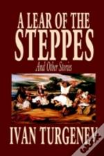 LEAR OF THE STEPPES AND OTHER STORIES