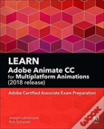 Learn Adobe Animate Cc For Multiplatform Animations (2018 Release)