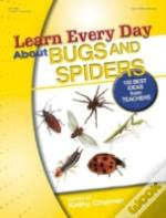 Learn Every Day About Bugs & Spiders