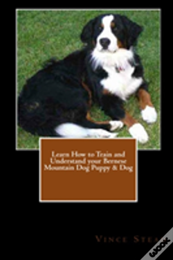 Wook.pt - Learn How To Train And Understand Your Bernese Mountain Dog Puppy & Dog