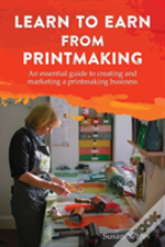 Learn To Earn From Printmaking