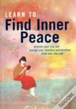 Learn To Find Inner Peace