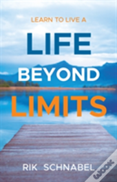 Learn To Live A Life Beyond Limits