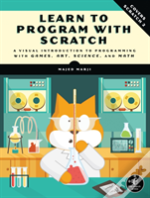 Learn To Program With Scratch: A Visual Introduction To Programming With Art, Science, Math And Games