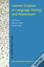 Learner Corpora In Language Testing And Assessment
