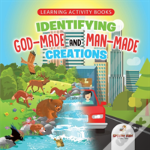 Learning Activity Books. Identifying God-Made And Man-Made Creations. Toddler Activity Books Ages 1-3 Introduction To Coloring Basic Biology Concepts
