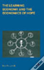 Learning Economy And The Economics Of Hope