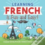 Learning French Is Fun And Easy! - Language Learning 4th Grade | Children'S Foreign Language Books