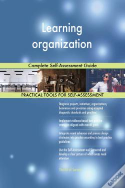 Wook.pt - Learning Organization Complete Self-Assessment Guide