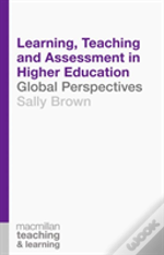 Learning, Teaching And Assessment In Higher Education