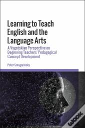Learning To Teach English And The Language Arts