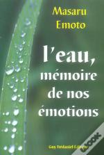 L'Eau : Memoire De Nos Emotions