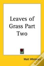 Leaves Of Grass Part Two