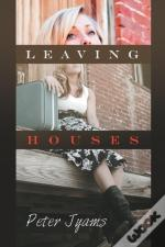 Leaving Houses