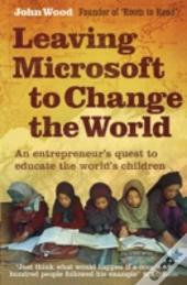 Leaving Microsoft To Change The World