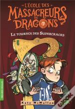 L'Ecole Des Massacreurs De Dragons - 7 Le Tournoi Des Supercracks