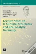 Lecture Notes On O-Minimal Structures An