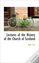 Lectures Of The History Of The Church Of