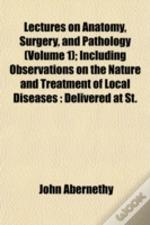 Lectures On Anatomy, Surgery, And Pathol