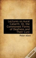Lectures On Aural Catarrh