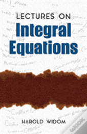 Lectures On Integral Equations