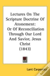 Lectures On The Scripture Doctrine Of Atonement