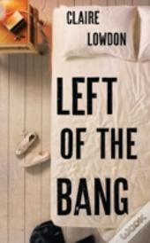 Left Of The Bang