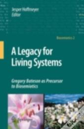 Legacy For Living Systems