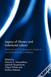 Legacy Of Slavery & Indentured Labour